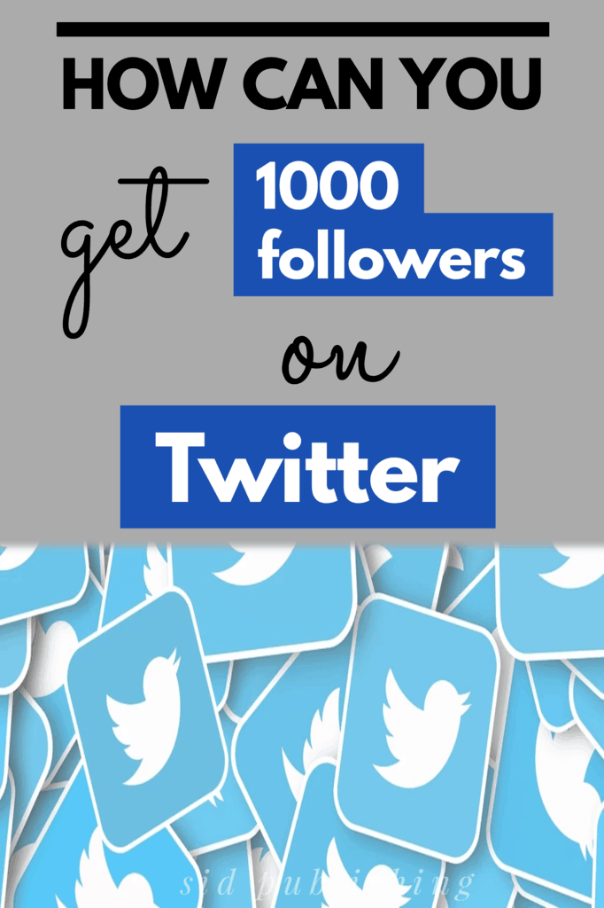 how-to-get-1000-twitter-followers