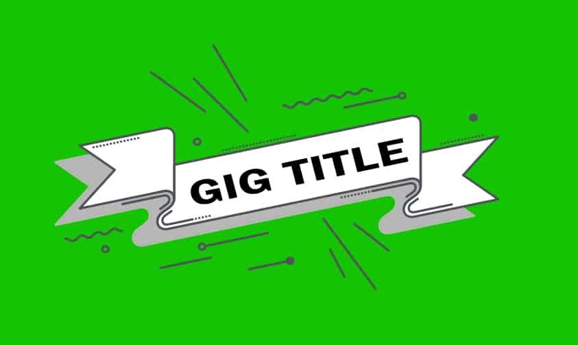 How Do You Write A Fiverr Gig Title? (10 Things To Keep In Mind)