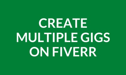 How To Create Multiple Gigs On Fiverr? (In 2 Minutes)