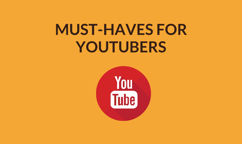 Must-Haves For YouTubers (Easy Checklist)