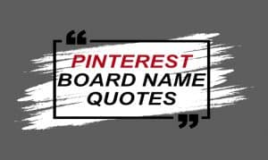 50 Creative Pinterest Board Names For Quotes (High In Search Volume)
