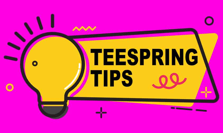 Read more about the article 5 Teespring Tips To Make More Sales (Examples And Screenshots)