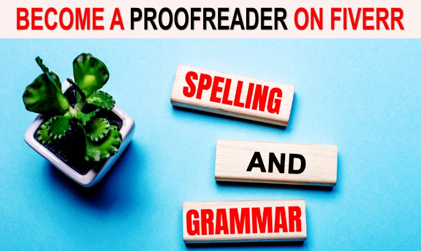 Read more about the article How To Become A Proofreader On Fiverr In 7 Easy Steps